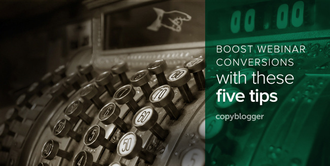 boost webinar conversions with these five tips