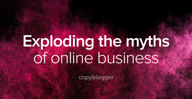 exploding the myths of online business